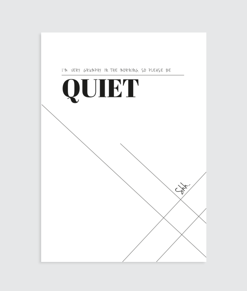 Be Quiet Slaapkamer Poster - Homemade Poster