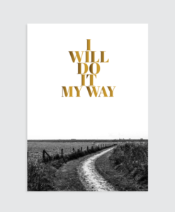 Muurposter 'Do it my way' zwart wit fotografie
