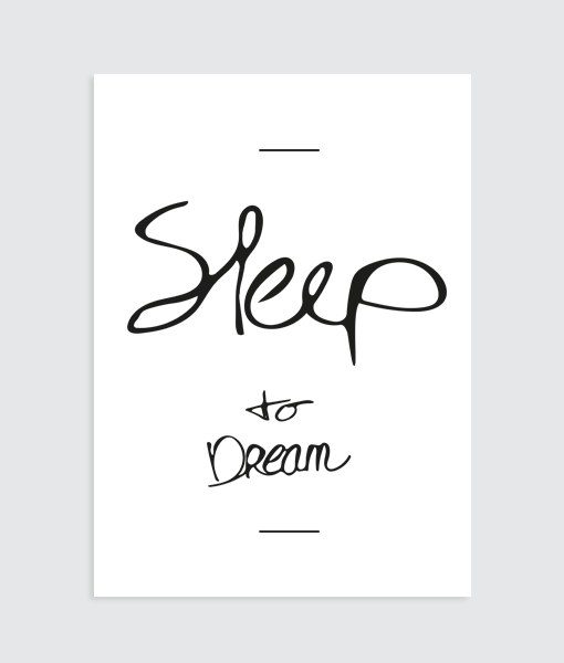Slaapkamer poster Sleep to Dream - Homemade Poster